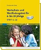 Wortschatz- und Wortfindungstest für 6- bis 10-Jährige & CD-ROM: WWT 6-10 - Christian W. Glück