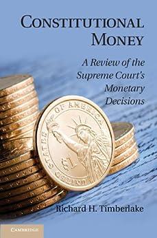 Constitutional Money par [Timberlake, Richard H.]