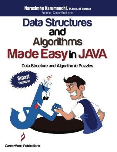 Data Structures and Algorithms Made Easy in Java: Data Structure and Algorithmic Puzzles by Narasimha Karumanchi (2013-08-20)