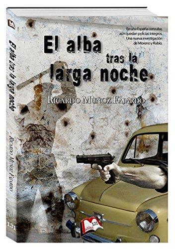El alba tras la larga noche (Libros Mablaz nº 131) por Ricardo Muñoz Fajardo