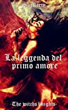 La leggenda del primo amore (The witch's knights Vol. 1)