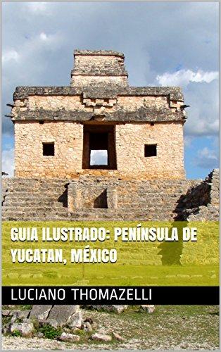 guia-ilustrado-peninsula-de-yucatan-mexico-guia-ilustrado-de-viagens-portuguese-edition