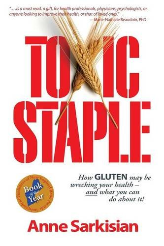 toxic-staple-how-gluten-may-be-wrecking-your-health-and-what-you-can-do-about-it