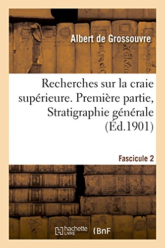 Recherches sur la craie supérieure. Première partie, Stratigraphie générale, Fascicule II