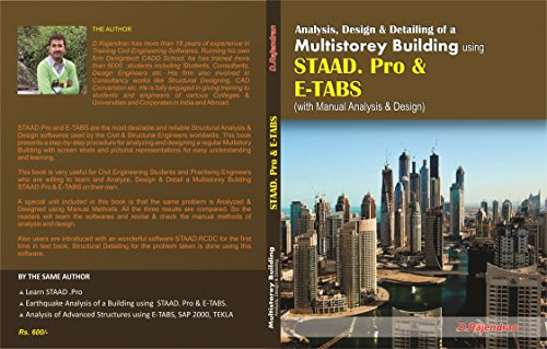 Analysis & Design of a Multistorey Building using STAAD.Pro & E-TABS ( with Manual Calculation) (First Edition,2016)