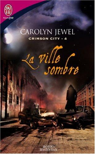Crimson City, Tome 4 : La ville sombre par Carolyn Jewel