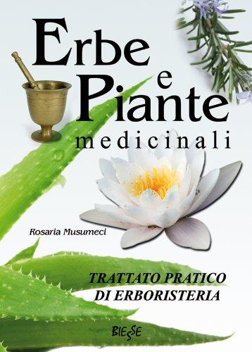 erbe e piante medicinali - trattato pratico di erboristeria (biesse)