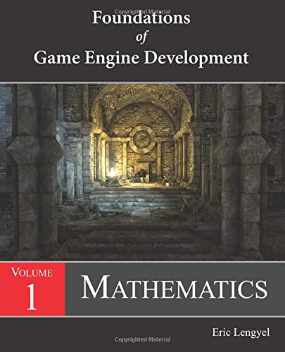 Foundations of Game Engine Development, Volume 1: Mathematics por Eric Lengyel