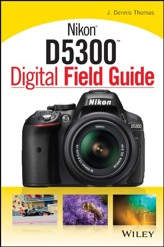 Nikon D5300 Digital Field Guide - Digital Field Guide