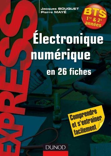 Électronique numérique en 26 fiches - BTS par Pierre Mayé