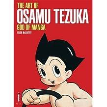 The Art of Osamu Tezuka: God of Manga by Helen McCarthy (2009-10-19)