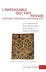 Le genre humain, N°48 : L'impensable qui fait penser : Histoire, théologie, psychanalyse