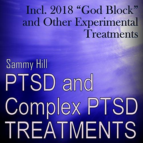 PTSD and Complex PTSD Treatments: Incl. 2018