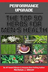 Performance Upgrade: The Top 50 Herbs for Men's Health (English Edition)