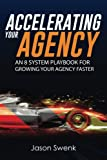 Accelerating Your Agency: An 8 System Playbook for Growing Your Agency Faster