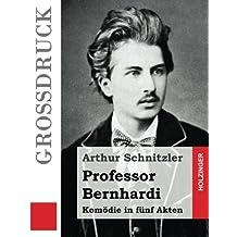 Professor Bernhardi (Großdruck): Komödie in fünf Akten