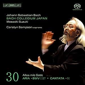 Bach : Cantates sacrées Vol. 30 BWV 51, 1127 + aria BWV 210