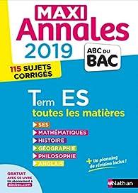 Maxi Annales ABC du Bac 2019 - Terminale ES par Sandrine Benasé-Rebeyrol