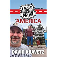 Less Beaten Paths of America: Quirky and Offbeat Roadside Attractions (English Edition)