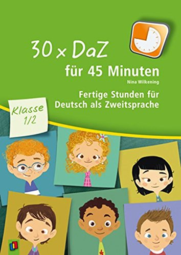 30 x DaZ für 45 Minuten Klasse 1/2: Fertige Stunden für Deutsch als Zweitsprache