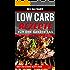 Low Carb Rezepte: Über 250 himmlische Low Carb Rezepte für den ganzen Tag - Abnehmen ohne Hunger & mit Low Carb zur Traumfigur (Abnehmen mit Low Carb, Low Carb Rezepte, Rezepte ohne Kohlenhydrate)