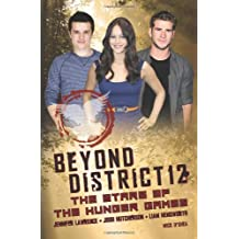 Beyond District 12: the Stars of The Hunger Games (Hunger Games Film Tie in) by Mick O'Shea (2012-03-13)