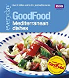 Good Food: Mediterranean Dishes: Triple-tested Recipes: 101 Mediterranean Dishes (Goo...