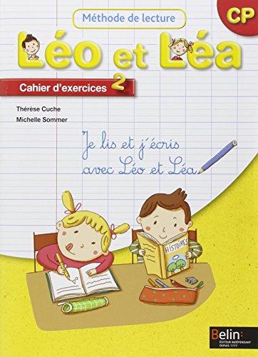 Méthode de lecture Léo et Léa CP : Cahier d'exercices 2 par Thérèse Cuche