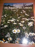 Blumen im Teppich des Lebens : Besinnliches in Wort und Bild.