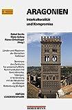 Aragonien - Interkulturalität und Kompromiss (Edition Länderseminare / Seminare des Zentrums für wissenschaftliche Kommunikation mit Ibero-Amerika) -