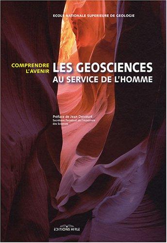 Les géosciences au service de l'Homme : Comprendre l'avenir par Jean-Paul Tisot