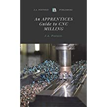 An APPRENTICES GUIDE TO CNC MILLING (English Edition)