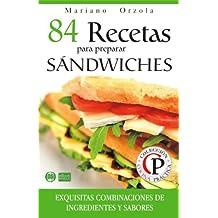 84 RECETAS PARA PREPARAR SÁNDWICHES: Exquisitas combinaciones de ingredientes y sabores (Colección Cocina Práctica) (Spanish Edition)