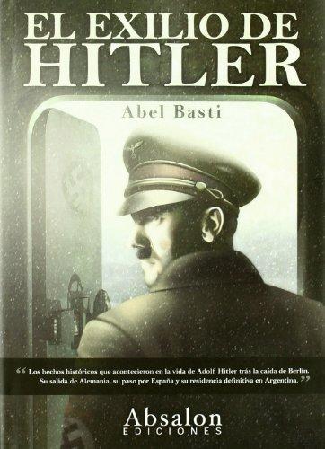 El Exilio de Hitler por Abel Basti