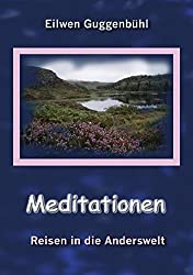 Meditationen: Reisen in die Anderswelt