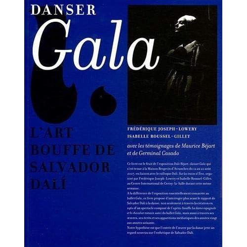 Dali-Béjart : Danser Gala: L'Art Bouffe de Salvador Dali