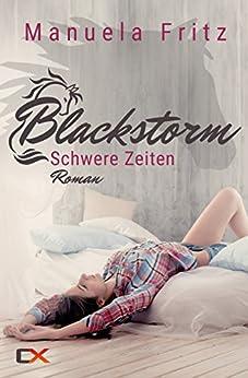 Blackstorm - Schwere Zeiten von [Fritz, Manuela]