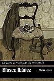 La vuelta al mundo de un novelista, 3: India-Ceilán-Sudán-Nubia-Egipto (El Libro De Bolsillo - Bibliotecas De Autor - Biblioteca Blasco Ibáñez)