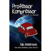 Professor Kompressor (German Edition)