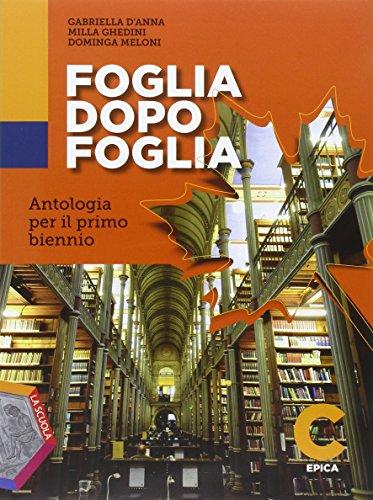 Foglia dopo foglia. Vol. C: Epica. Per le Scuole superiori. Con DVD-ROM. Con e-book. Con espansione online