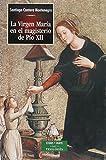 La Virgen María en el Magisterio de Pío XII (ESTUDIOS Y ENSAYOS)