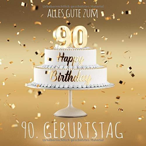 Alles Gute zum 90. Geburtstag: Gästebuch zum Eintragen mit 110 Seiten - Edition Gold