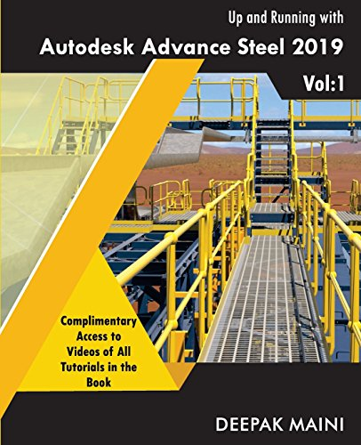 Up and Running with Autodesk Advance Steel 2019: Volume 1 por Deepak Maini