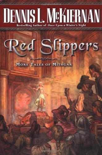 Red Slippers: More Tales of Mithgar por Dennis L. McKiernan