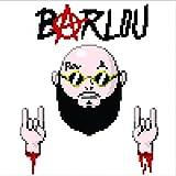 Barlou [Explicit]