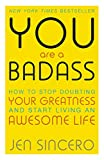 You Are a Badass: How to Stop Doubting Your Greatness and Start Living an Awesome Life: Embrace self care with one of the world's most fun self help books