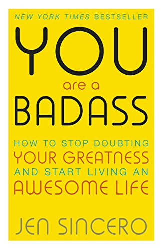 You Are a Badass: How to Stop Doubting Your Greatness and Start Living an Awesome Life: Embrace self care with one of the world's most fun self help books (English Edition)