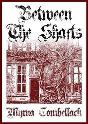 Between the Shafts: A Novella