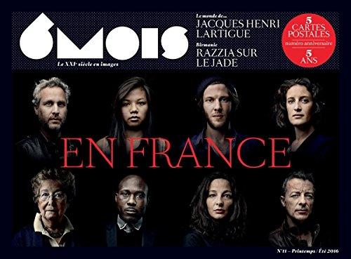 6 Mois. Le XXIe siècle en images : En France