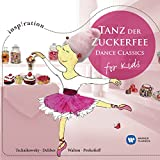 Tanz der Zuckerfee: Dance Classics for Kids